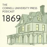 Cornell Press 1869 Podcast